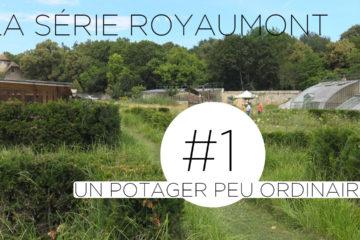 premier épisode de la série sur le potager de l'Abbaye de Royaumont