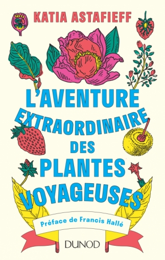 """Prix Saint-Fiacre : """"L'aventure extraordinaire des plantes voyageuses"""""""