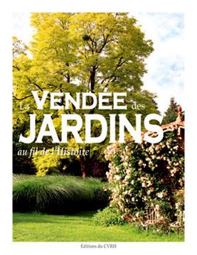"""Livres : """"La Vendée des jardins, au fil de l'histoire"""""""