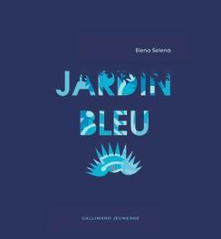 """Livres : """"Le Jardin bleu"""""""