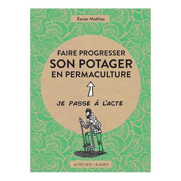 """Livres : """"Faire progresser son potager en permaculture"""""""