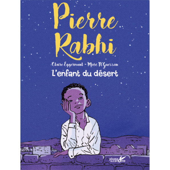 """Livres : """"Pierre Rabhi, l'enfant du désert"""""""