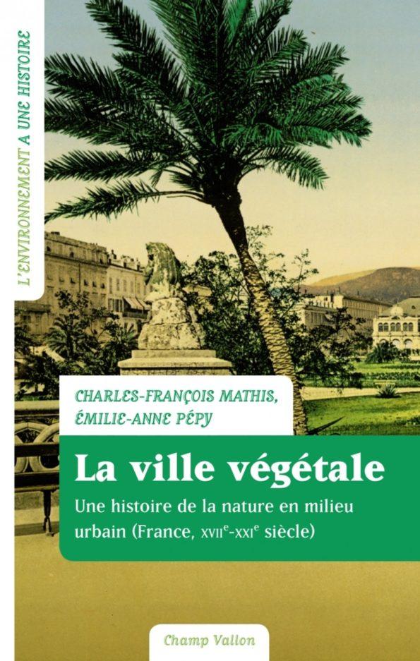 """Livres : """"La ville végétale, une histoire de la nature en milieu urbain"""""""