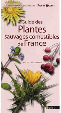 Bien manger : Guide des plantes sauvages
