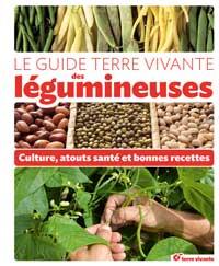 Bien manger : Le guide de terre vivante - légumineuses