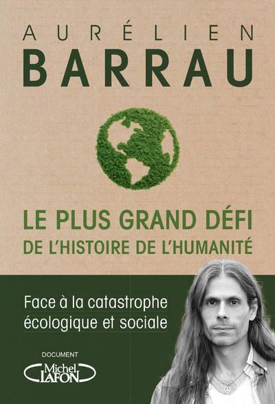 l'écologie : livre - Le plus grand défi de l'histoire de l'humanité
