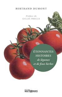 bouquins : Étonnantes histoires de légumes et de fines herbes