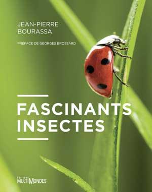 Les insectes : Fascinants insectes