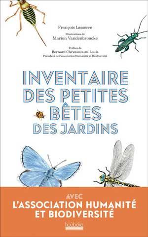 Les insectes : inventaire des petites bêtes des jardins