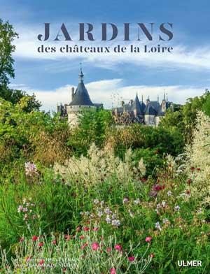 Jardins des Châteaux de la Loire