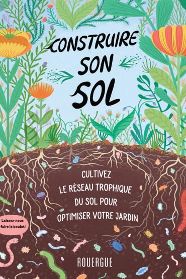 Biodiversité au quotidien : Construire son sol