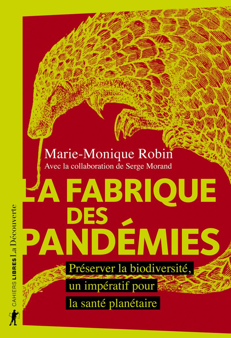 La fabrique des pandémies - Marie-Monique Robin