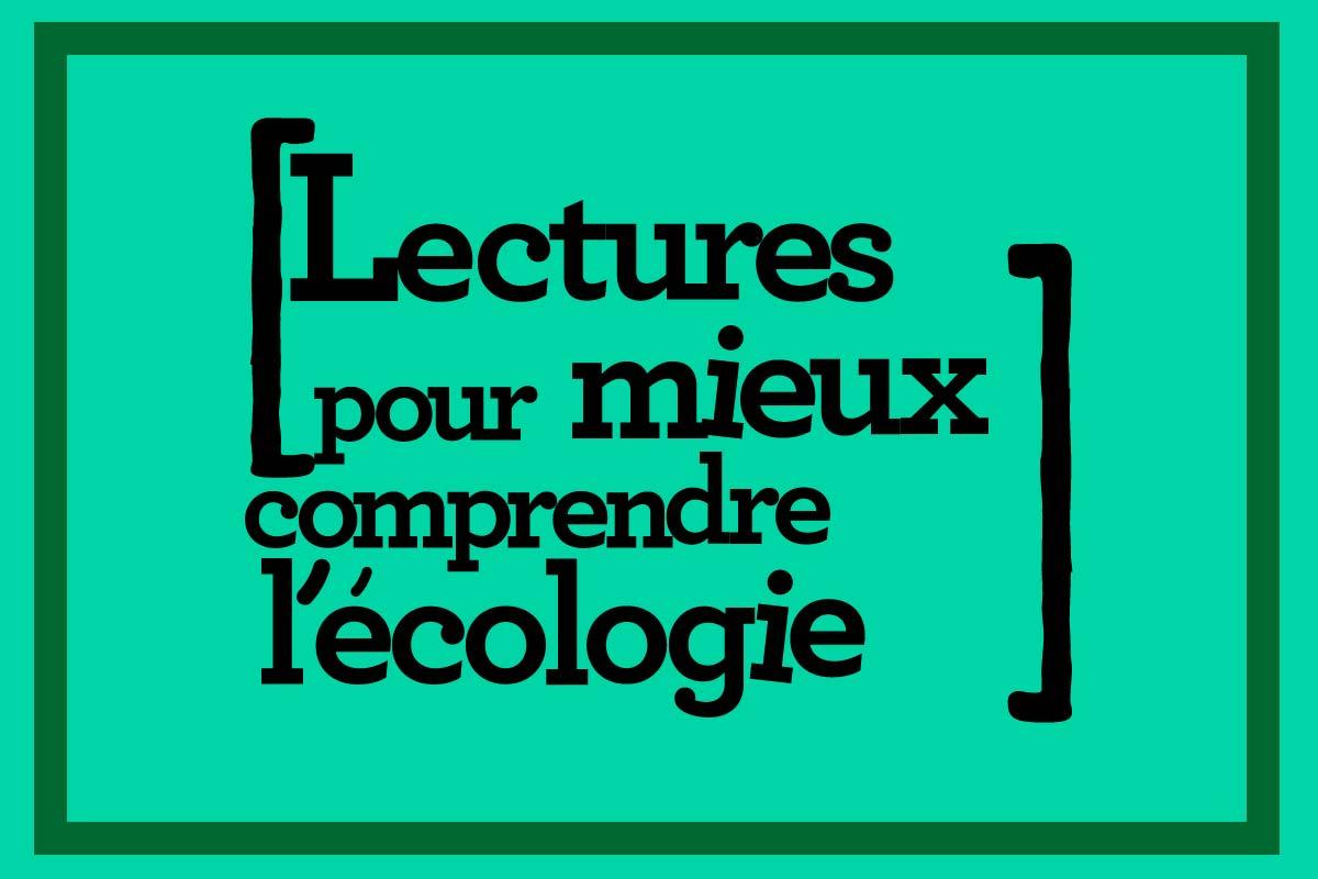 Lectures pour mieux comprendre l'écologie