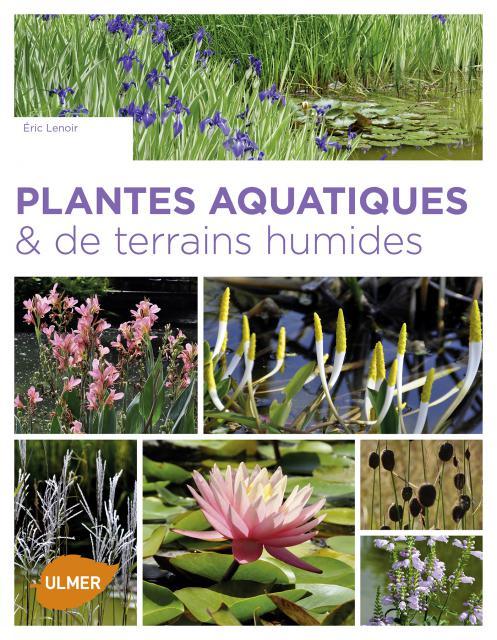 Livre d'Éric Lenoir, pépiniériste : Plantes aquatiques